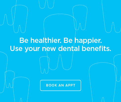 Be Heathier, Be Happier. Use your new dental benefits. - Claremont Modern Dentistry